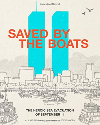 Compare Textbook Prices for Saved by the Boats: The Heroic Sea Evacuation of September 11 Encounter: Narrative Nonfiction Picture Books Reprint Edition ISBN 9781515702702 by Gassman, Julie,Moors, Steve