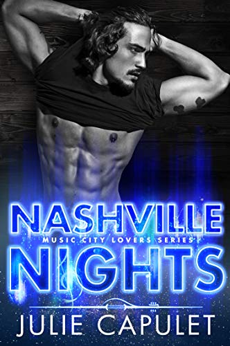Nashville Nights: A Sexy Rockstar Romance (Music City Lovers Book 2) by [Julie Capulet]