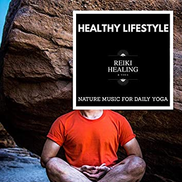 Healthy Lifestyle - Nature Music For Daily Yoga
