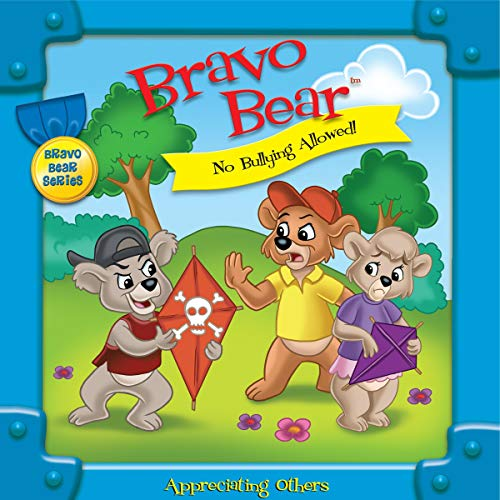 Bravo Bear: No Bullying Allowed Audiobook By Christian Hainsworth cover art