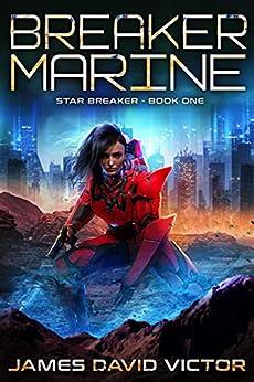 Breaker Marine (Star Breaker Book 1) by [James David Victor]