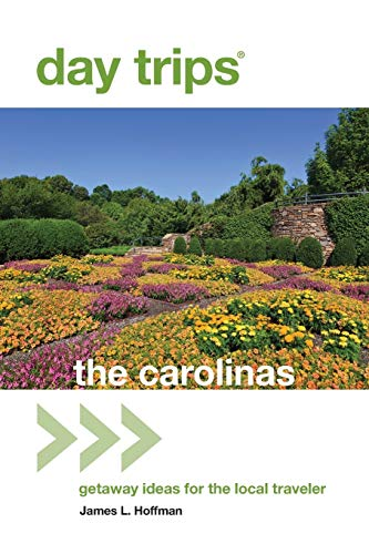 Day Trips® The Carolinas: Getaway Ideas For The Local Traveler (Day Trips Series)