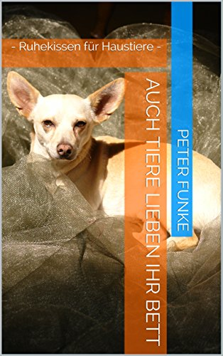 Auch Tiere lieben ihr Bett: - Ruhekissen für Haustiere - (Katzenspielzeug 2)