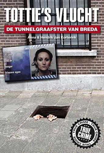 Tottie s vlucht: de tunnelgraafster van Breda (Dutch Edition)