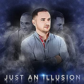 Just an Illusion
