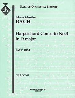 Harpsichord Concerto No.3 in D major, BWV 1054: Full Score [A1229]