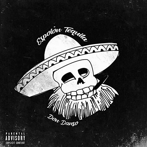 Espolon Tequila [Explicit]