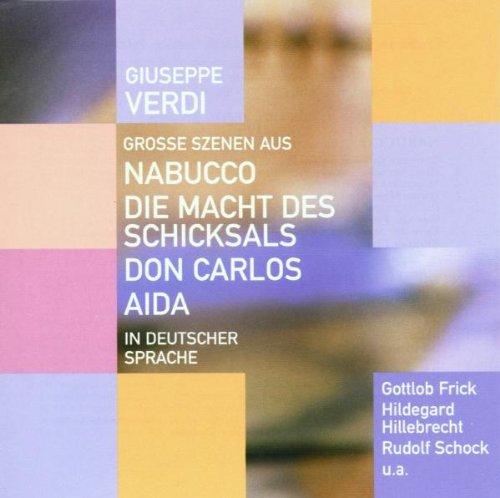 Große Szenen aus Nabucco, Die Macht des Schicksals, Don Carlos, Aida (in deutscher Sprache)