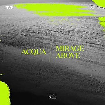Acqua / Mirage Above