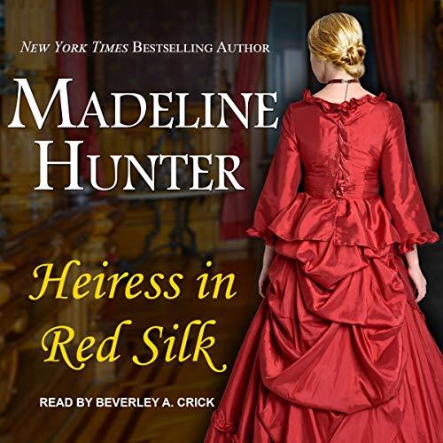 Heiress in Red Silk: Duke's Heiress Romance Series, Book 2