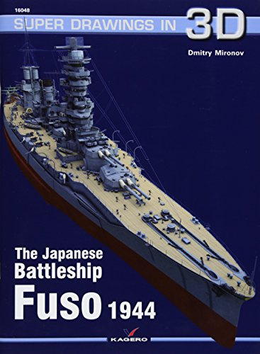 The Japanese Battleship Fuso (Super Drawings in 3D, Band 16048)