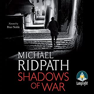 Shadows of War                   By:                                                                                                                                 Michael Ridpath                               Narrated by:                                                                                                                                 Peter Noble                      Length: 14 hrs and 15 mins     16 ratings     Overall 4.4