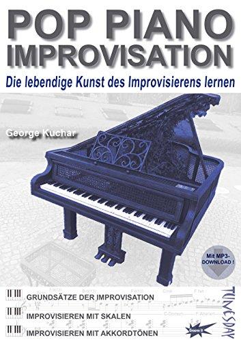 Pop Piano Improvisation - Lehrbuch mit MP3-Download - Klavier-Solo improvisieren lernen - Pop, Rock, Blues