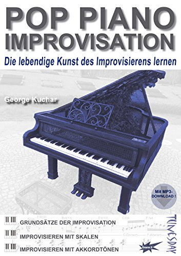 Pop Piano Improvisation - Lehrbuch mit MP3-Download - Klavier-Solo improvisieren lernen - Pop, Rock, Blues