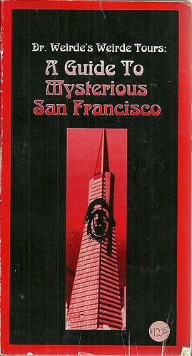 A Guide to Mysterious San Francisco: Dr. Weirde's Weirde Tours