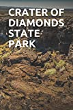 CRATER OF DIAMONDS STATE PARK: Blank Lined Journal for Arkansas Camping, Hiking, Fishing, Hunting, Kayaking, and All Other Outdoor Activities