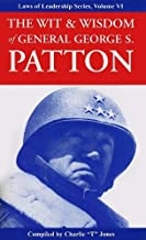 The Wit & Wisdom of General George S. Patton (Laws of Leadership)
