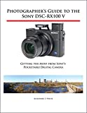 Photographer's Guide to the Sony DSC-RX100 V:...