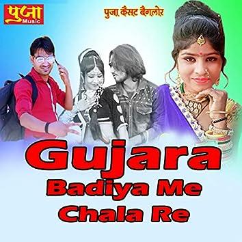 Gujara Badiya Me Chala Re