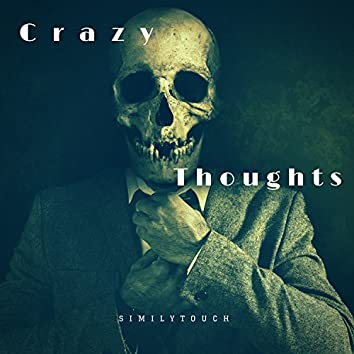 Crazy Thoughts