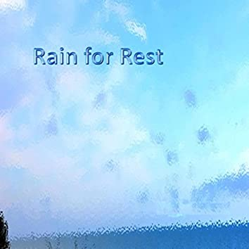 Rain for Rest (Loopable Soundscapes for Insomnia, Meditation, and Restless Children)