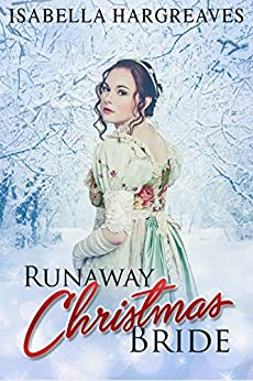 Runaway Christmas Bride: A Regency Romance by [Isabella Hargreaves]
