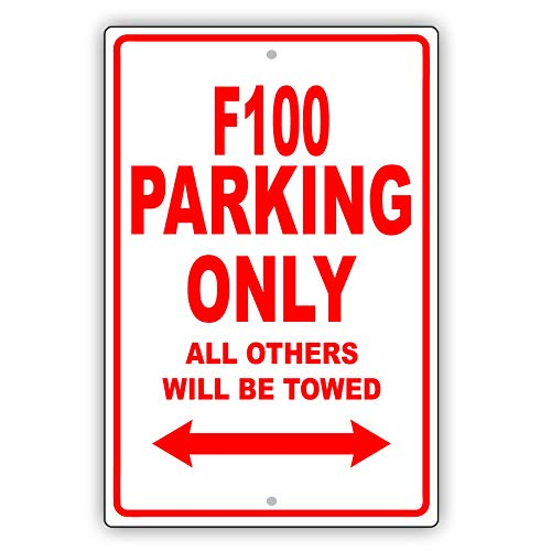 "Ford F100 Parking Only All Others Will Be Towed Ridiculous Funny Novelty Garage Aluminum 12""x18"" Sign Plate"