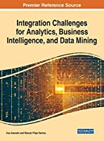 Integration Challenges for Analytics, Business Intelligence, and Data Mining (Advances in Business Information Systems and Analytics)