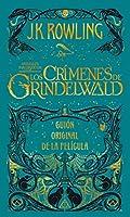 Los crímenes de Grindelwald. Guion original de la película / The Crimes of Grindelwald: The Original Screenplay (Animales Fantasticos / Fantastic Beasts)