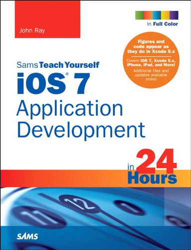 iOS 7 Application Development in 24 Hours, Sams Teach Yourself: iOS 7 Appl Dev in 24 H S T Y_p5 (Sams Teach Yourself -- Hours)