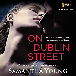 On Dublin Street                   By:                                                                                                                                 Samantha Young                               Narrated by:                                                                                                                                 Paula Costello                      Length: 10 hrs and 45 mins     3,410 ratings     Overall 4.4