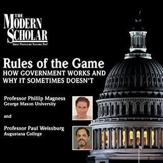 The Modern Scholar: Rules of the Game: How Government Works and Why It Sometimes Doesn't audiobook cover art