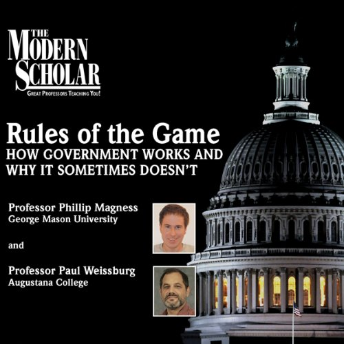 The Modern Scholar: Rules of the Game: How Government Works and Why It Sometimes Doesn't cover art