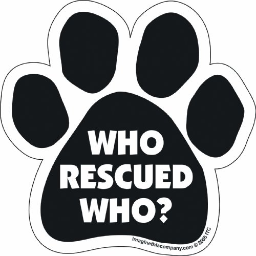 """Price comparison product image Car Magnet-Paw-Who Rescued Who- 5.5"""" x 5.5"""""""