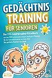 Gedächtnistraining für Senioren: Das XXL-Gehirnjogging-Rätselbuch mit den 250 besten mehrseitigen Denksport-Übungen für die Gehirnleistung bis ins hohe Alter - Das perfekte Rentner Geschenk