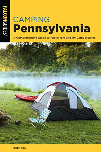 Camping Pennsylvania: A Comprehensive Guide to Public Tent and RV Campgrounds (State Camping)