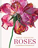 Rosie Sanders' Roses: A Celebration in Botanical Art