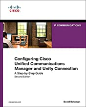 Configuring Cisco Unified Communications Manager and Unity Connection: A Step-by-Step Guide (Networking Technology: IP Communications) (English Edition)