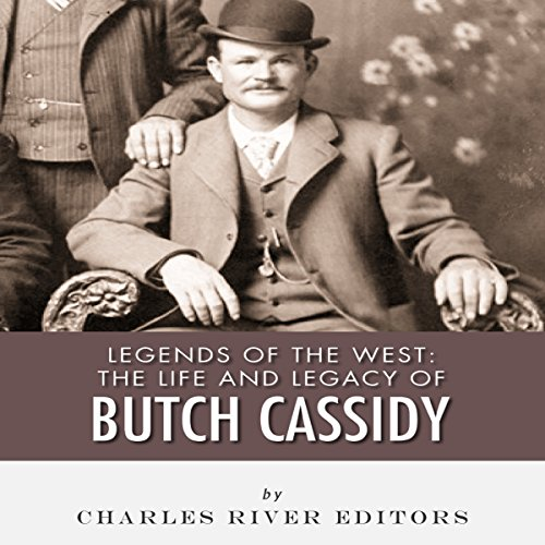 Legends of the West: The Life and Legacy of Butch Cassidy audiobook cover art