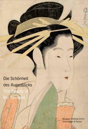 Die Schönheit des Augenblicks: Frauen im japanischen Holzdruck: Frauen Im Japanischen Holzdruck/Women In Japanese Woodblock Prints