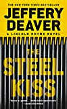 The Steel Kiss (Lincoln Rhyme Book 12)