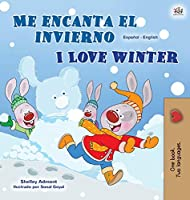 I Love Winter (Spanish English Bilingual Children's Book) (Spanish English Bilingual Collection)