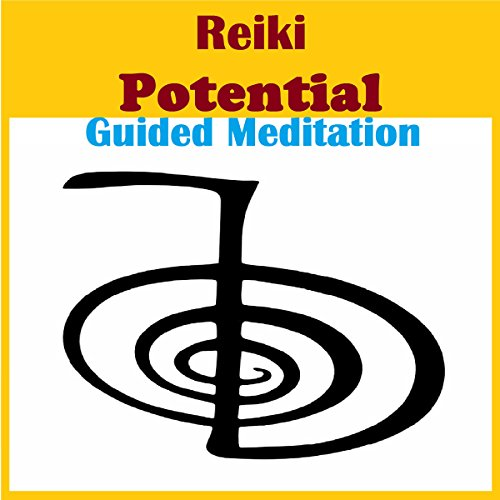 Reiki - Potential Guided Meditation audiobook cover art