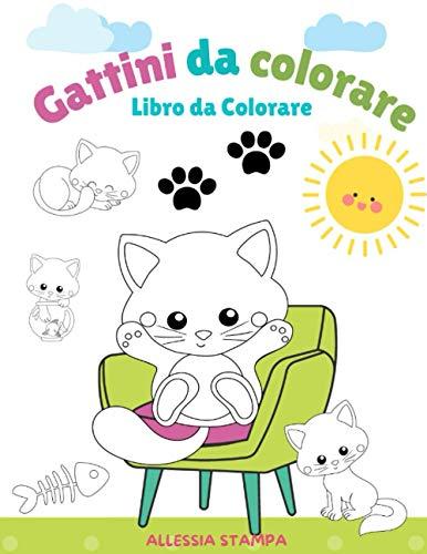 Gattini da colorare: Libro da colorare per bambini con tanti dolci gattini