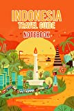 Indonesia Travel Guide Notebook: Notebook Journal  Diary/ Lined - Size 6x9 Inches 100 Pages