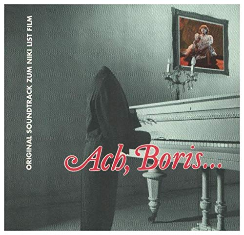 Ach, Boris... - Original Soundtrack Zum Niki List Film