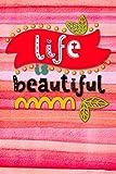 Life is beautiful: Notizbuch mit coolem Spruch in DIN A5 mit Inhaltsverzeichnis und Seitenzahlen und...