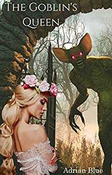 The Goblin's Queen: A Monster Fairy Tale (Monstrous Fairy Tales Book 4) Review