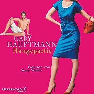 Hängepartie                   Autor:                                                                                                                                 Gaby Hauptmann                               Sprecher:                                                                                                                                 Anne Weber                      Spieldauer: 5 Std. und 1 Min.     34 Bewertungen     Gesamt 3,6
