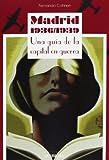 Madrid 1936/1939: Una guía de la capital en guerra (Libros De Madrid)